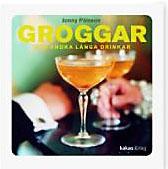 Groggar och andra långa drinkar av Jonny Pålsson